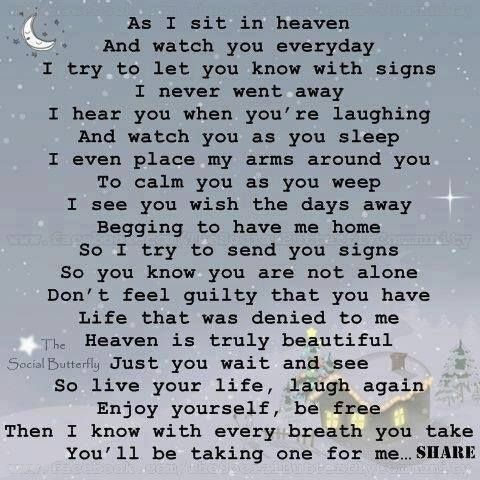 As I sit in Heaven and watch you everyday, I try to let you