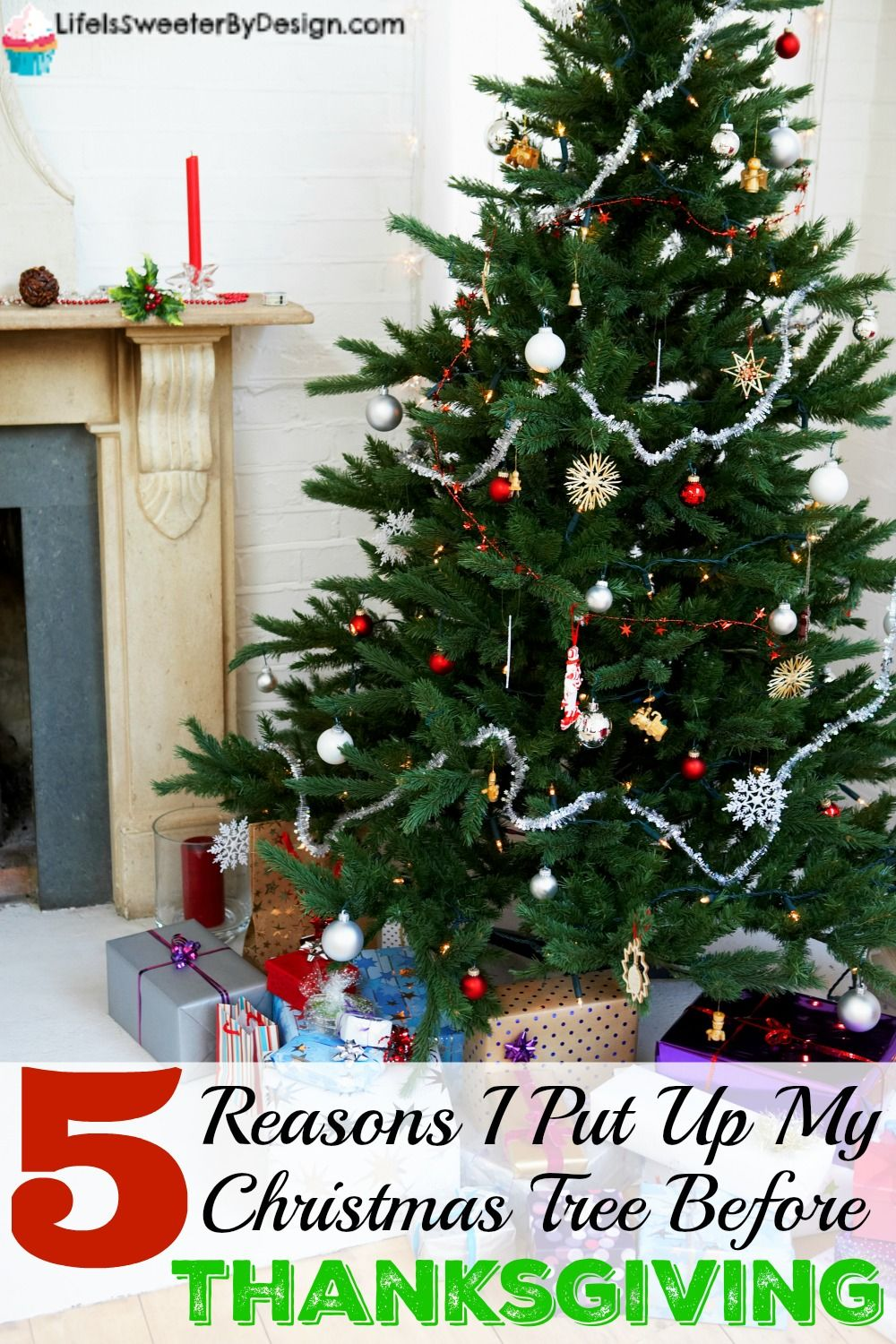 Good When Should I Put My Christmas Tree Up Part - 3: 5 Reasons I Put Up My Christmas Tree Before Thanksgiving. When Should ...