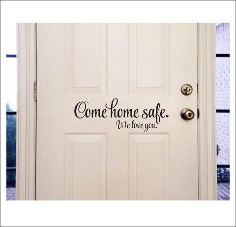 Come Home Safe We Love You Decal Vinyl Decor Door Decal Etsy Door Decals Vinyl Doors Home Safes