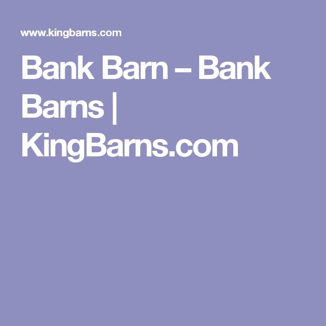 Bank Barns (With images)   Bank barn, Barn, King construction