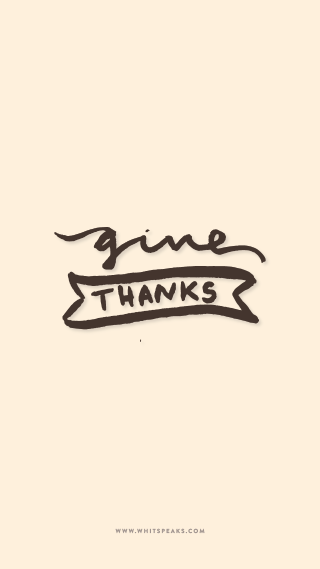 Give Thanks Phone Png 640 1 136 Pixels Cute Backgrounds Cute Wallpaper Backgrounds Give Thanks