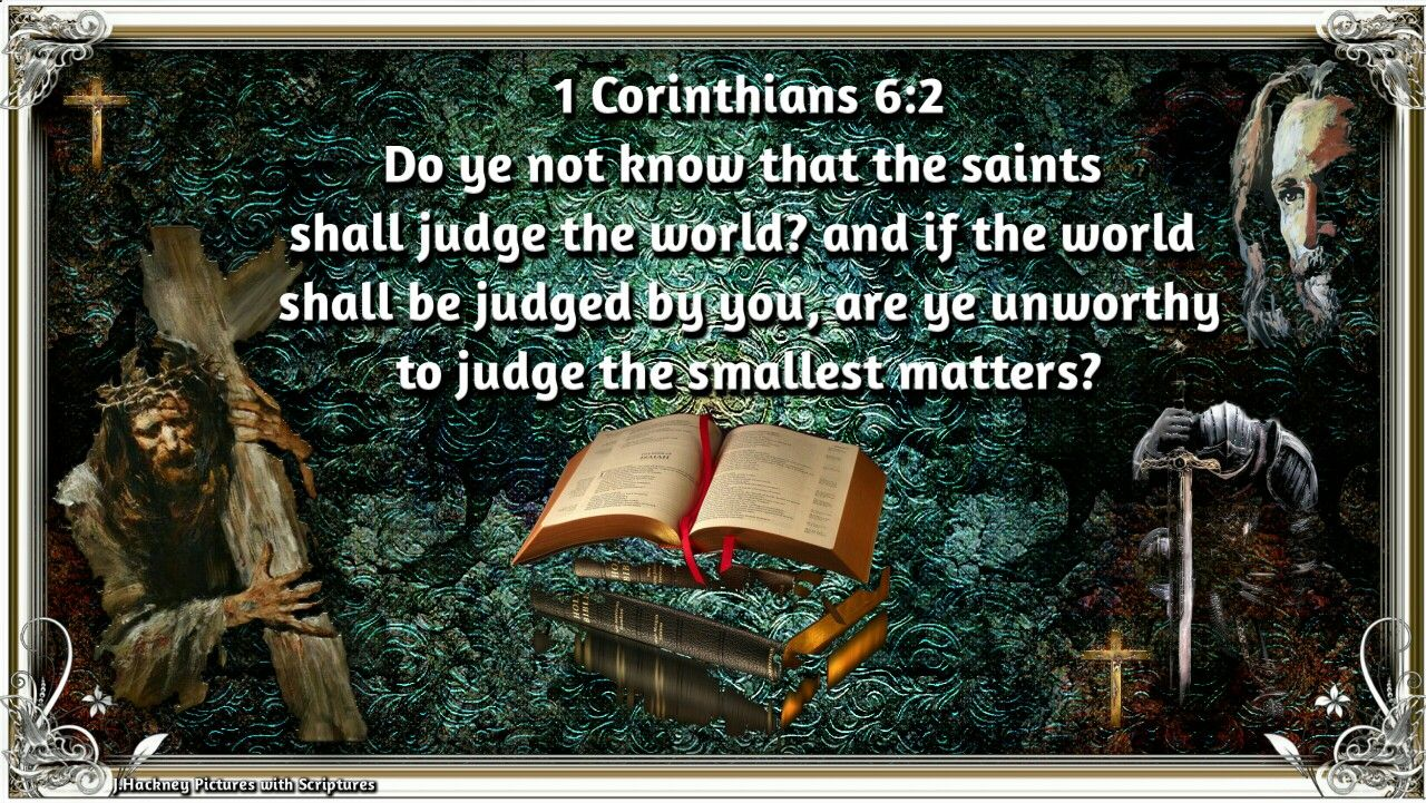 1 Corinthians 6:2 Do ye not know that the saints shall judge the world? and if the world shall be judged by you,  are ye un… | 1 corinthians, 1 corinthians 6, Words