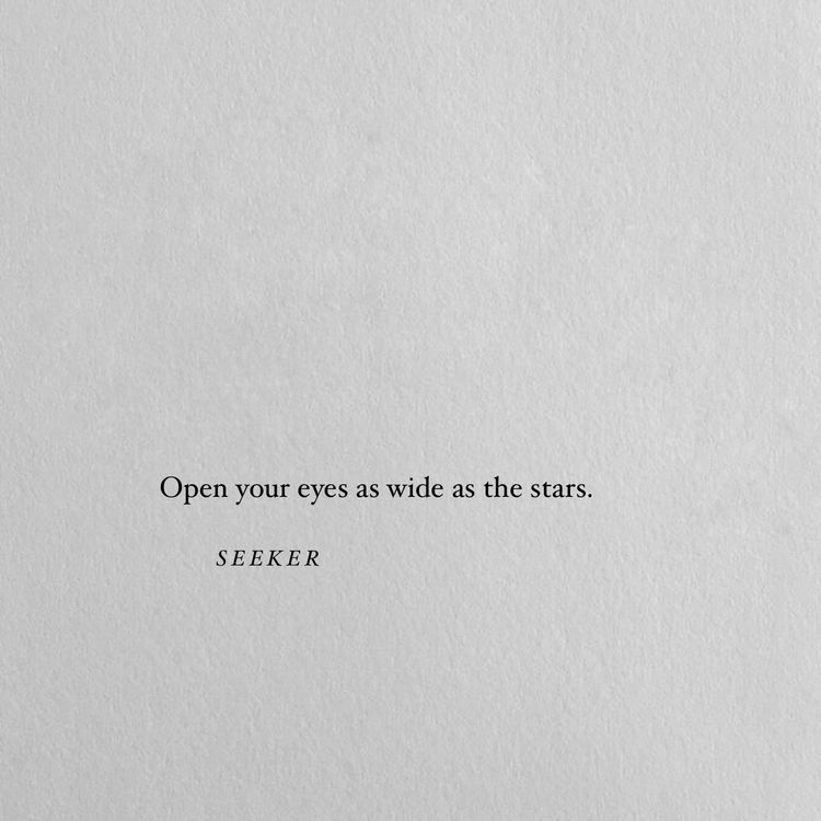 Open Your Eyes As Wide As The Stars Your Eyes Quotes Words Pretty Words
