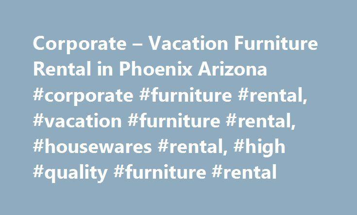 Corporate U2013 Vacation Furniture Rental In Phoenix Arizona #corporate # Furniture #rental, #