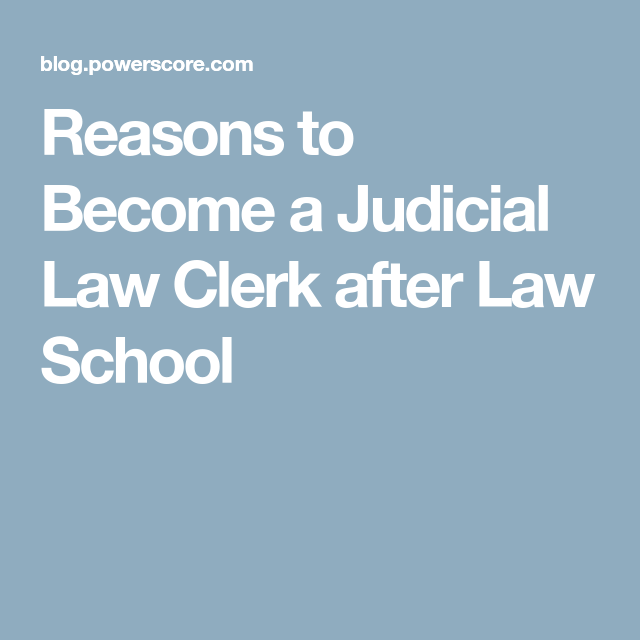 Reasons To Become A Judicial Law Clerk After Law School Law School School Admissions Judicial