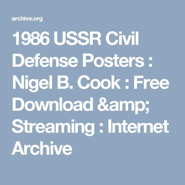 1986 USSR Civil Defense Posters : Nigel B. Cook : Free Download & Streaming : Internet Archive