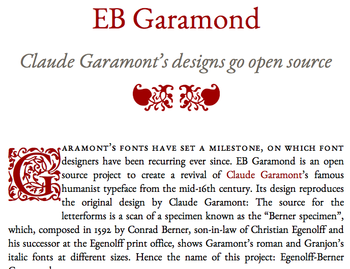 EB Garamond is an open source project to create a revival of