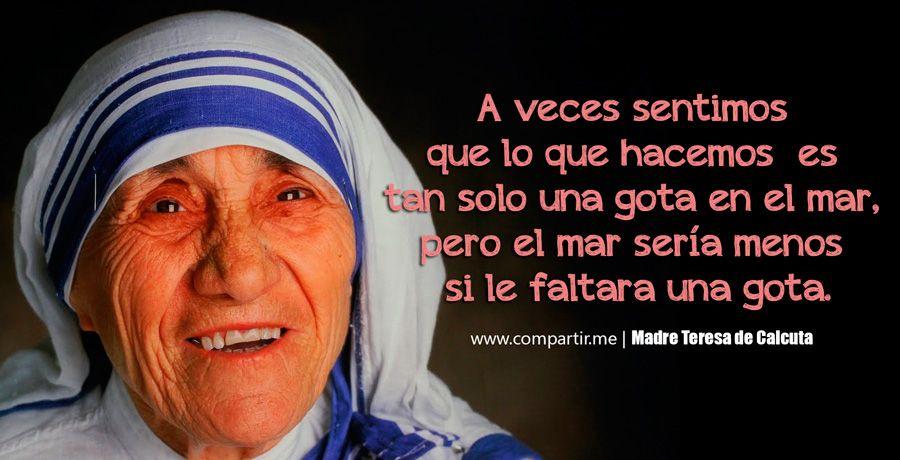Frases De Amistad Madre Teresa De Calcuta Xa Pensar Quotes