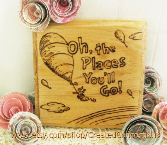 DR SEUSS Oh The Places You'll Go Wood Burned by CreatedConcoctions