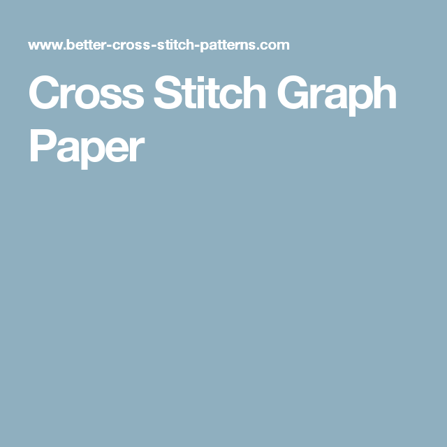 Easy To Print Cross Stitch Graph Paper Helps You Create And Customize Your Cross  Stitch Designs. Sizes Range From 6 To 32 Count, Plus Plain Graph Paper.
