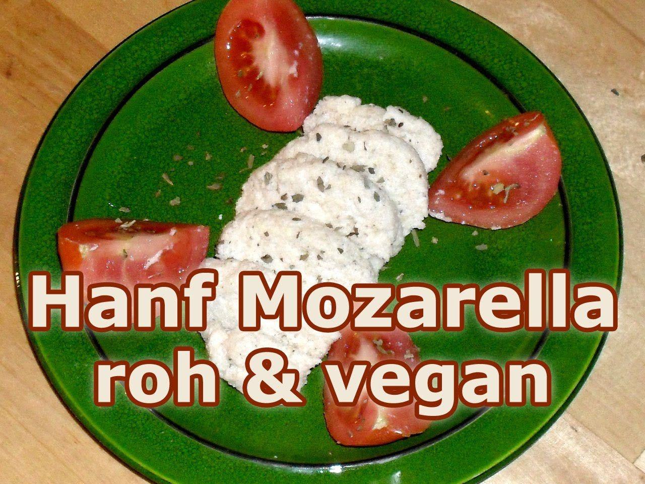 Vegane Rohkost: Superleckerer Hanf Mozzarella - sehr gesund und schnell ...