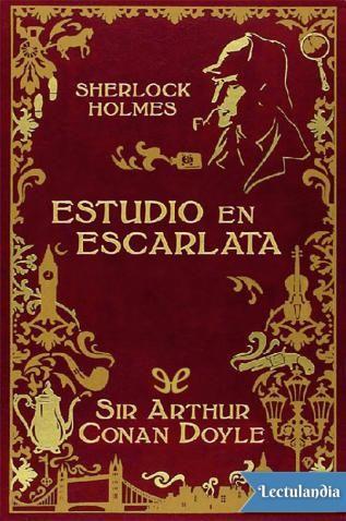 Estudio En Escarlata Es La Primera Obra De Arthur Conan Doyle En La Que Aparece Sherlock Holmes No Sólo El De Libros De Suspenso Audiolibros Sherlock Holmes