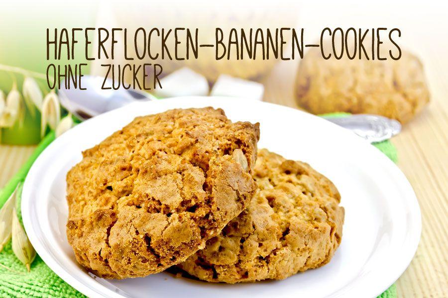 kekse ohne zucker leckere haferflocken bananen cookies cookies and biscuits pinterest. Black Bedroom Furniture Sets. Home Design Ideas