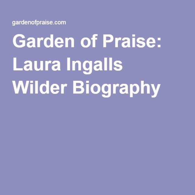 Garden of Praise: Laura Ingalls Wilder Biography