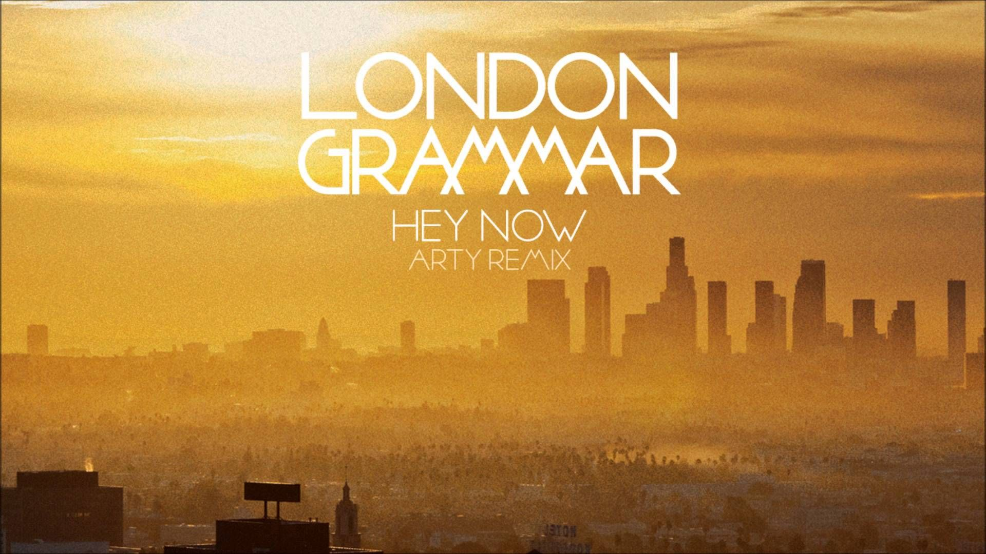 London Grammar Hey Now Arty Remix If Anything Sounded Like