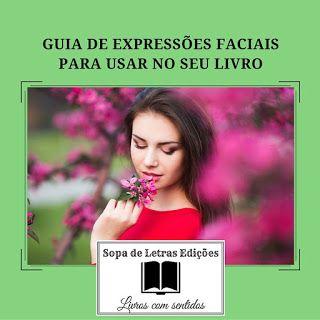 #LIVROS DE ROMANCE: GUIA DAS EXPRESSÕES FACIAIS PARA USAR NO SEU LIVRO...