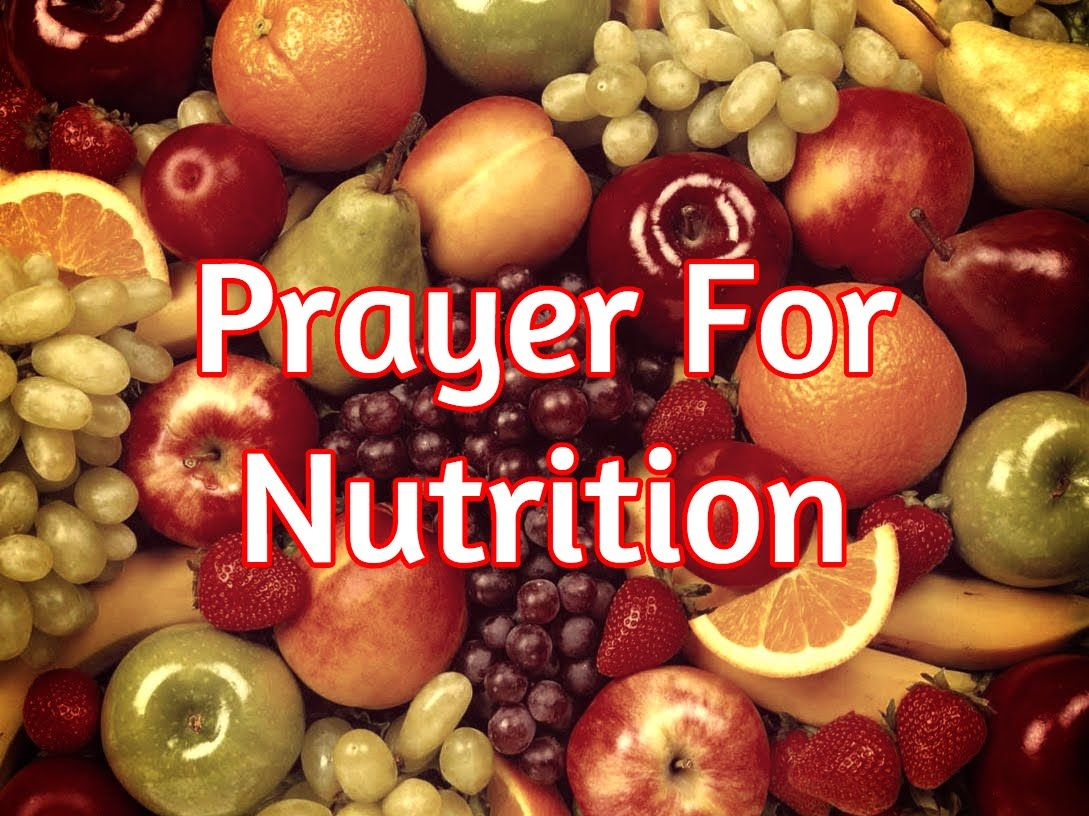 Prayer For Nutrition - Be Healthy, Be Whole | PRAYERS FOR