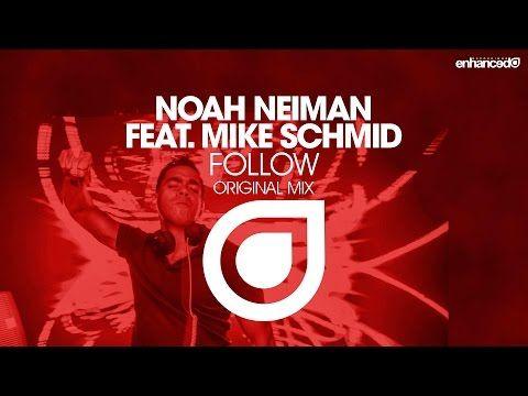 Noah Neiman feat. Mike Schmid - Follow (Original Mix) [Available 16.03.15] - YouTube