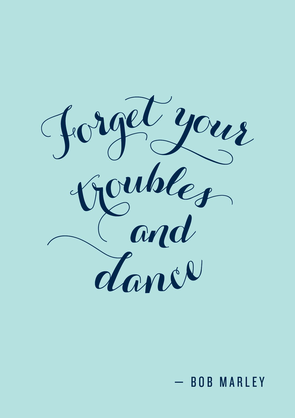 Forget Your Troubles And Dance Bob Marley Dance Quotes