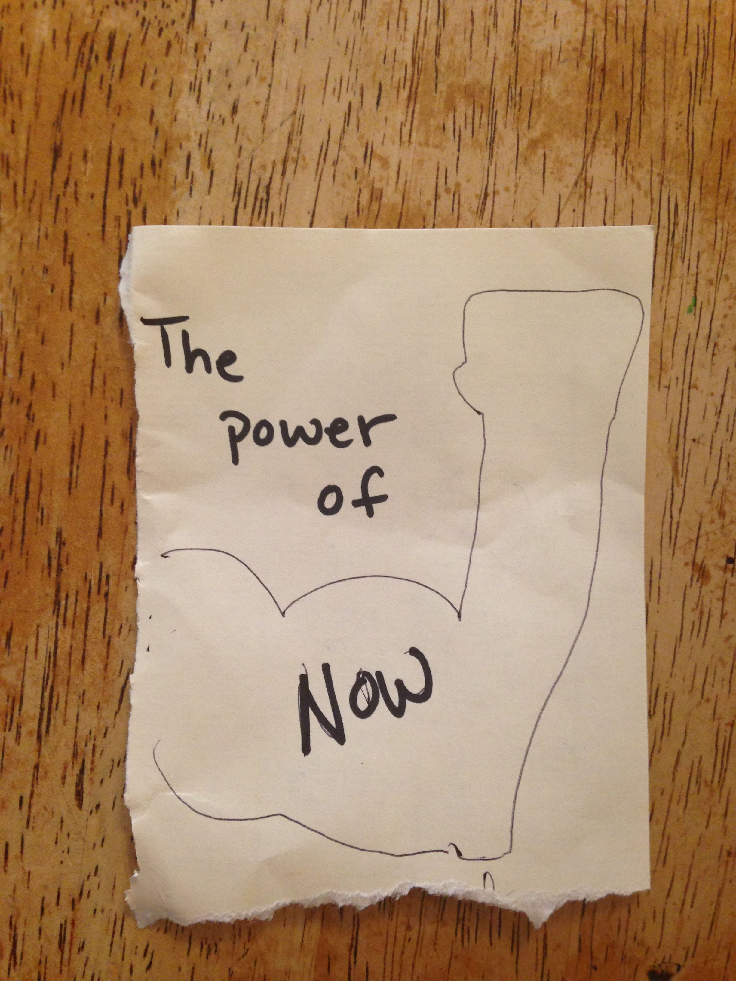 The power of now!