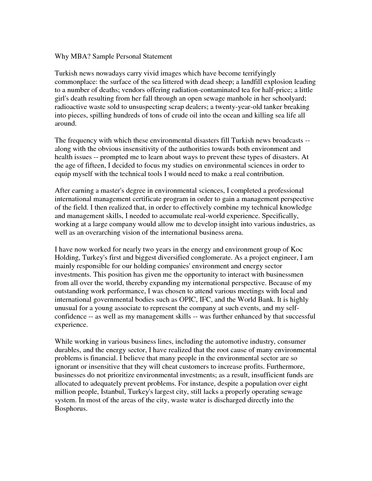 personal statements essays Personal statement examples for graduate school writing a personal statement for graduate school may at first seem like an overwhelming task it sets the tone for your grad school application after all while every personal statement should be different, these examples can help you brainstorm ideas and give you a place to start.