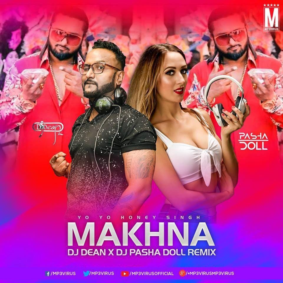 Makhna (Remix) DJ Dean X DJ Pasha Doll Download Now
