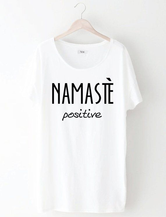8a7cb6cf Women's Namaste' Positive Shirt, Yoga Shirt, Hippie Shirt, Workout Shirt,  Yoga Clothes, Women's Yoga