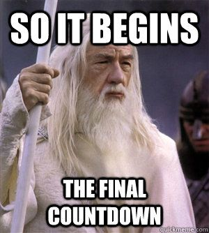 85889a585974c7331b10343c98a53ee8 image result for europe the final countdown meme words to live,Count Down Meme