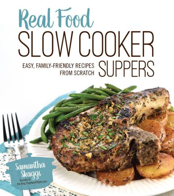 Incredible Family-Friendly Recipes that Skip Processed Ingredients and Extensive Directions Feel good about what you're feeding your family with...