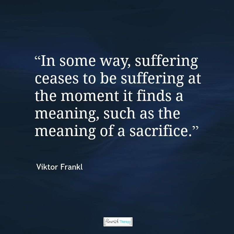 """Quoted Meaning: """"In Some Way, Suffering Ceases To Be Suffering At The"""