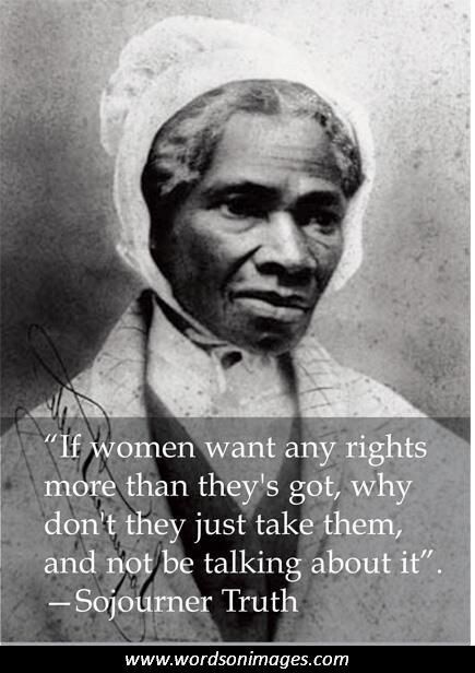 Sojourner Truth Quotes Sojourner Truth Quotes  Admiration  Pinterest  Sojourner Truth .