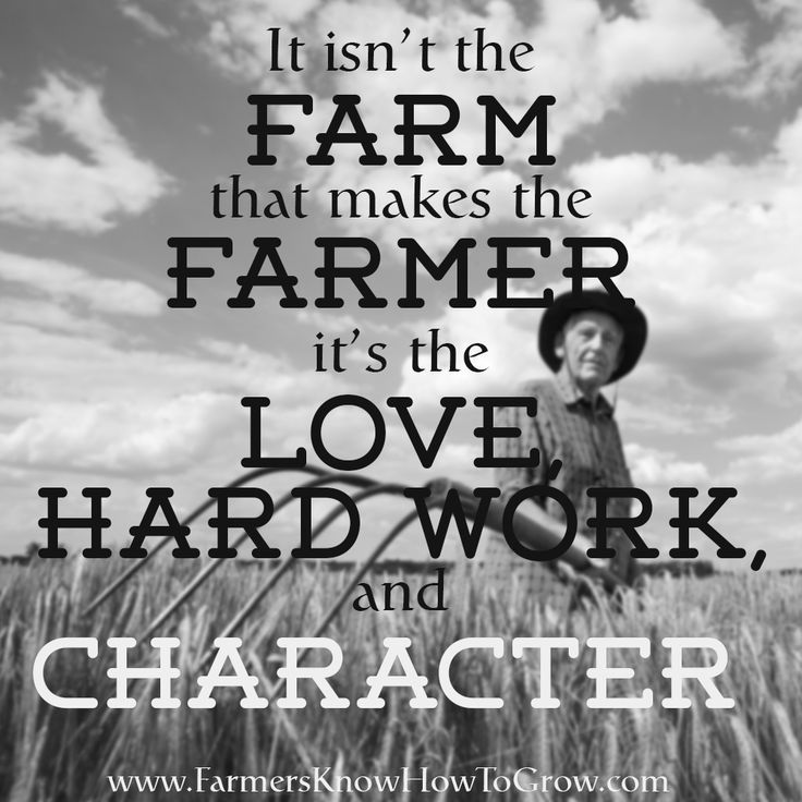 Love Hard Work And Character Farmer Quotes Farm Life Quotes Farm Humor