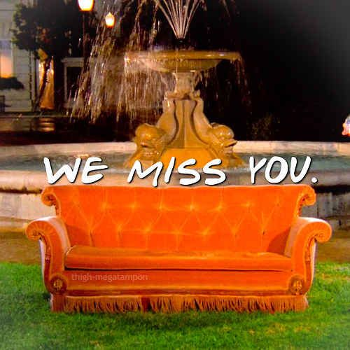 and we still are, because we miss our Friends! 79 reasons FRIENDS were our friends!