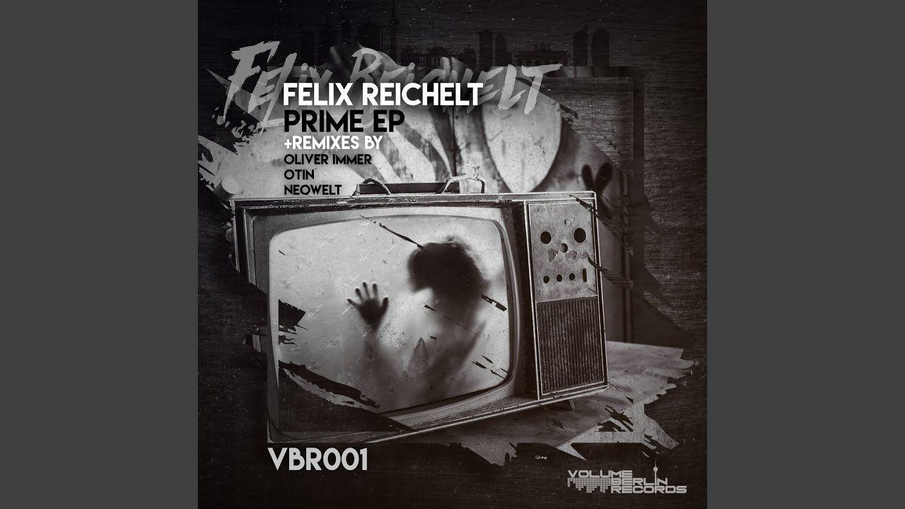 Felix Reichelt Prime Oliver Immer Remix Reichelt
