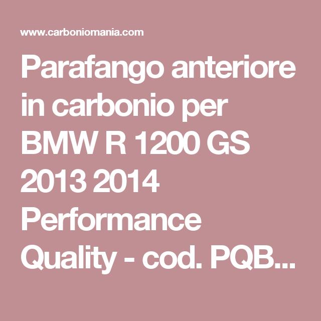 Parafango anteriore in carbonio per BMW R 1200 GS 2013 2014 Performance Quality - cod. PQBM161