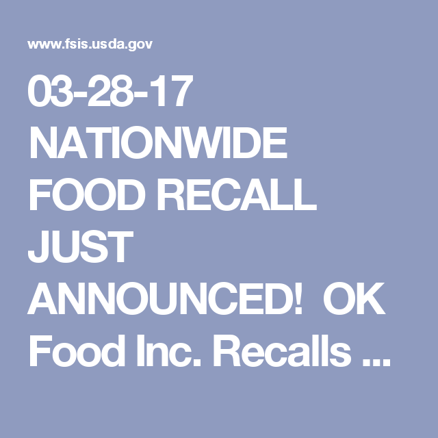 03 28 17 Nationwide Food Recall Just Announced Ok Food Inc Recalls