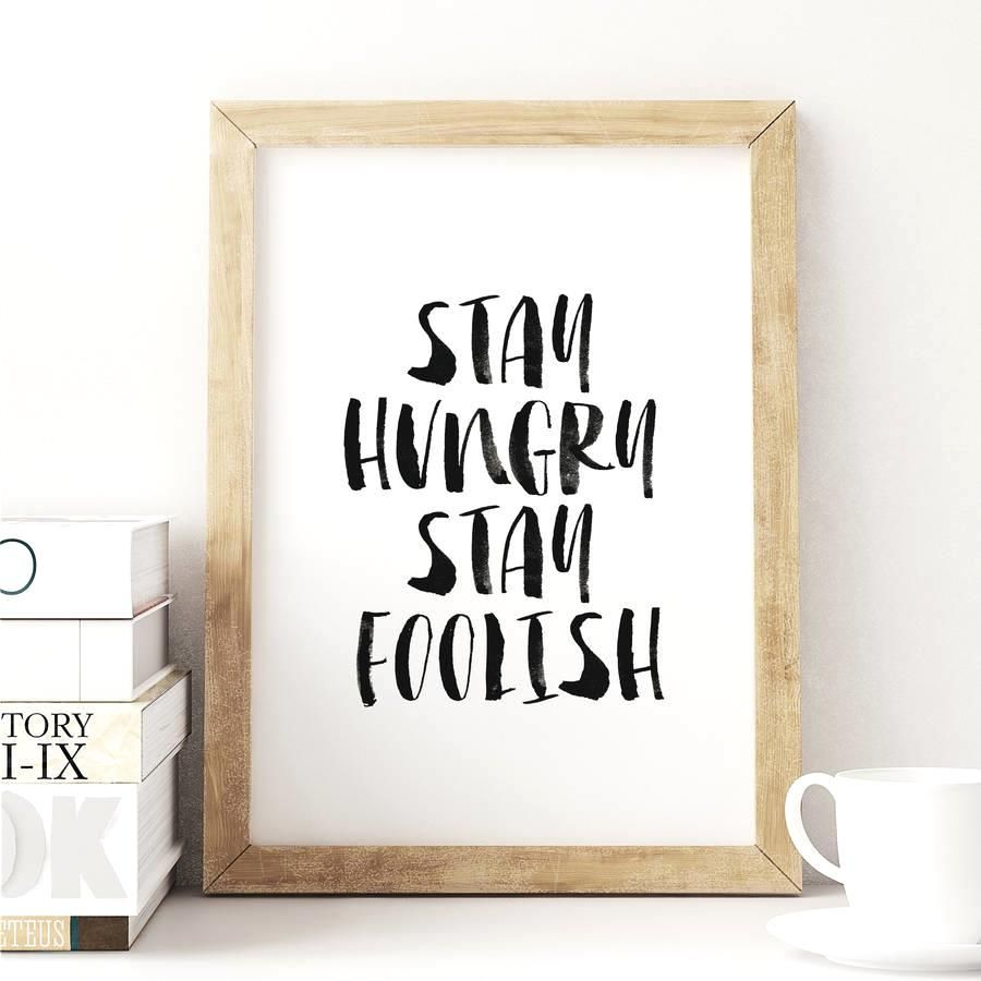 Stay Hungry, Stay Foolish http://www.amazon.com/dp/B0176MUYS2   motivationmonday print inspirational black white poster motivational quote inspiring gratitude word art bedroom beauty happiness success motivate inspire