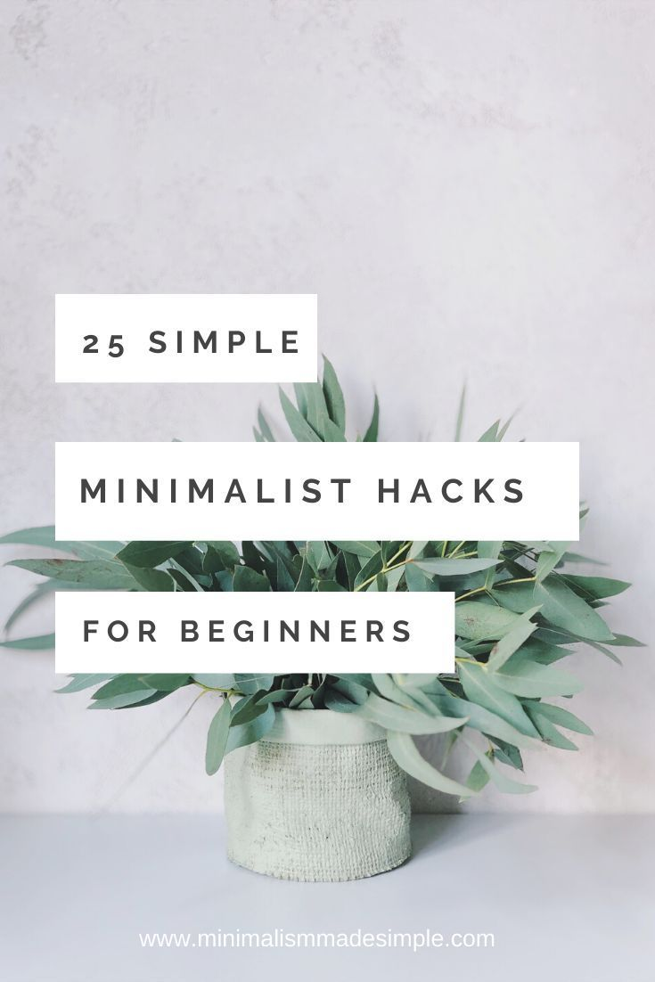 25 Everyday Minimalist Hacks  — Minimalism Made Simple