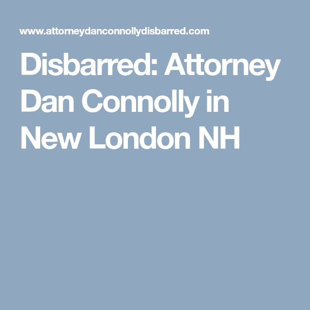 Disbarred Attorney Dan Connolly In New London Nh With Images