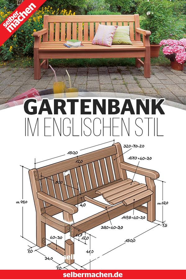 Gartenbank Im Englischen Stil Bauen Gartenbank Selber Bauen Gartenbank Selber Bauen Anleitung