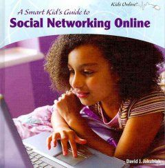 Catalog A Smart Kid S Guide To Social Networking Online Smart Kids Bullying Prevention Social Networking Sites