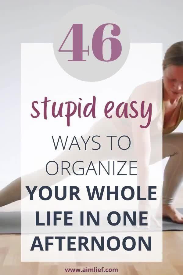 How To Organize Your Life: 46 Easy Ways To Organiz
