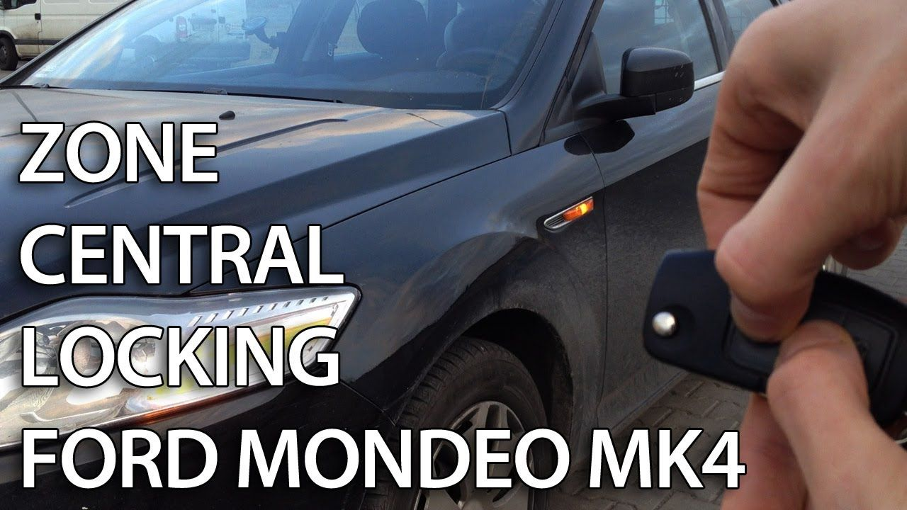 How To Activate Ford Mondeo Mk4 Zone Central Locking Selective Unlocking Ford Mondeo Ford Focus Ford