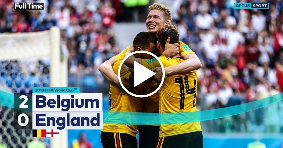 Belgium V England Highlights 2018 Fifa World Cup Russia Football Soccer Fifa World Cup England Highlights World Cup