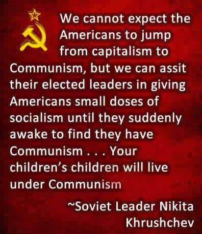"""I recall, when Khrushchev banging his shoe on the table at the UN and saying, """"We will destroy you (the U.S) from within."""" """"We are moving toward a NEW WORLD ORDER, THE WORLD OF COMMUNISM. We shall never turn off that road."""" Mikhail Gorbachev 1987"""