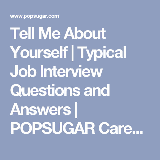 tell me about yourself typical job interview questions and answers popsugar career and finance photo 1