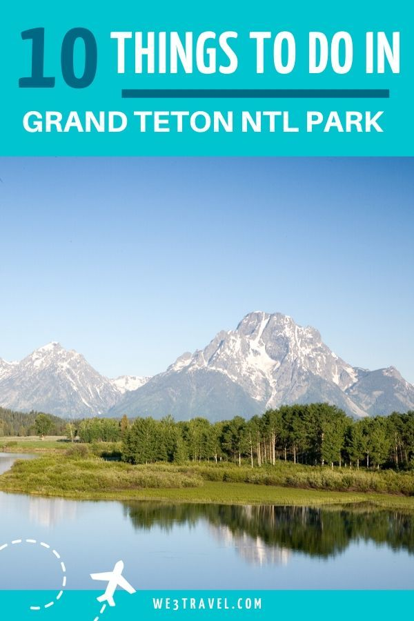 Top 10 Things to do in Grand Teton National Park -  Wondering what to do in Grand Teton National Park? We offer tips for visiting and the top 10 things - #catnoir #frozenelsa #grand #handmadehomedecor #homedecoritems #homedecorquotes #miraculousladybug #national #Onward #Park #SpongeBob #teton #things #Top #WonderPark