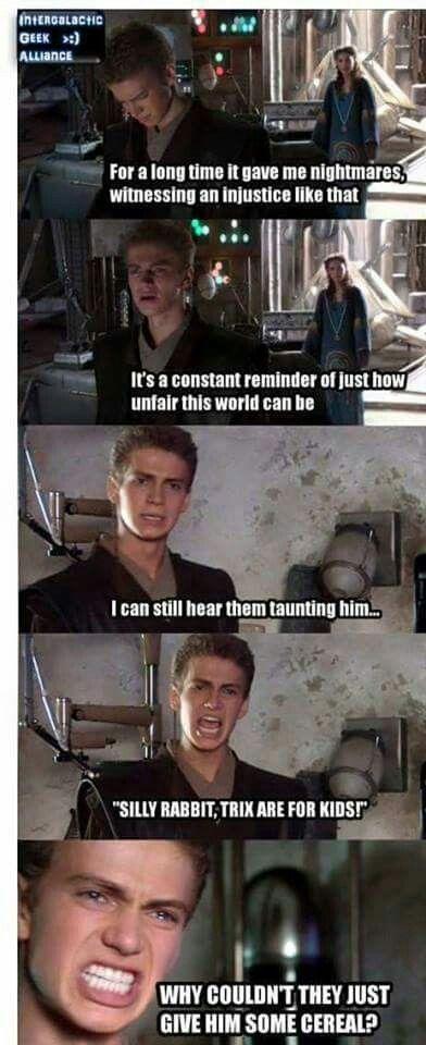 Silly Rabbit Trix Are For Kids Star Wars Jokes Star Wars Humor Star Wars Memes