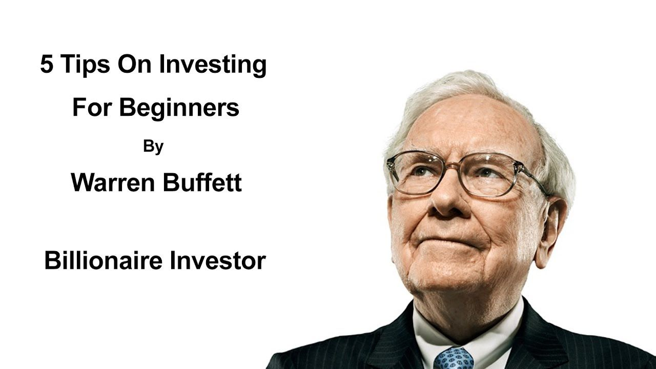 5 Tips On Investing For Beginners By Warren Buffett Warren