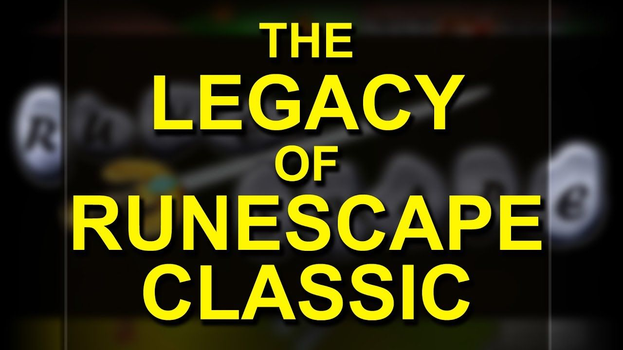The Legacy of Runescape Classic - A 15 year extravaganza